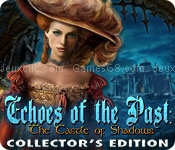 Echoes of the past: the castle of shadows collectors edition