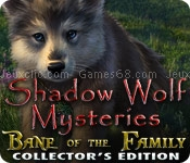 Shadow wolf mysteries: bane of the family collectors edition