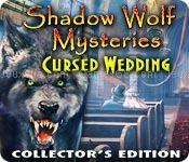 Shadow wolf mysteries: cursed wedding collectors edition